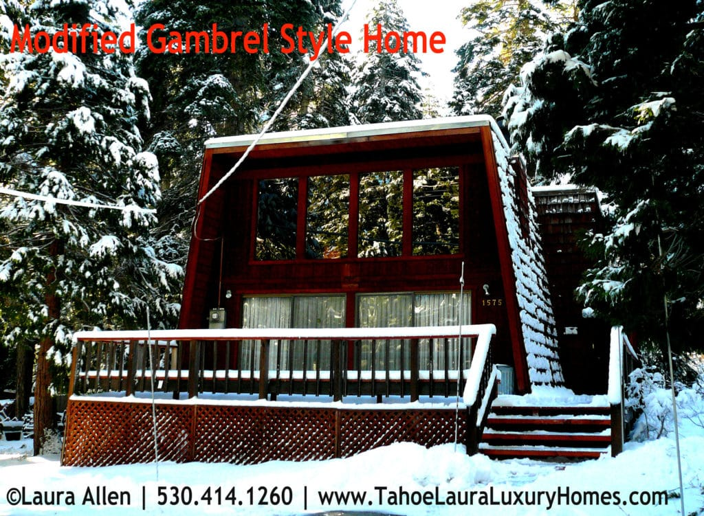 What is a gambrel style home in lake tahoe lake tahoe for Modified a frame cabin